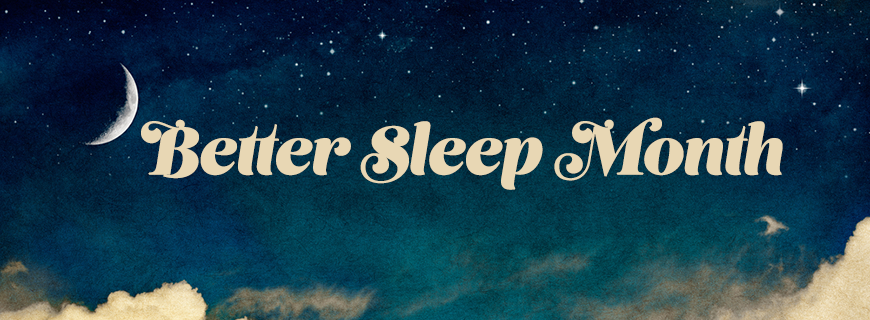 You Don't Snooze, You Lose: 20 Sleep Tips for #BetterSleepMonth
