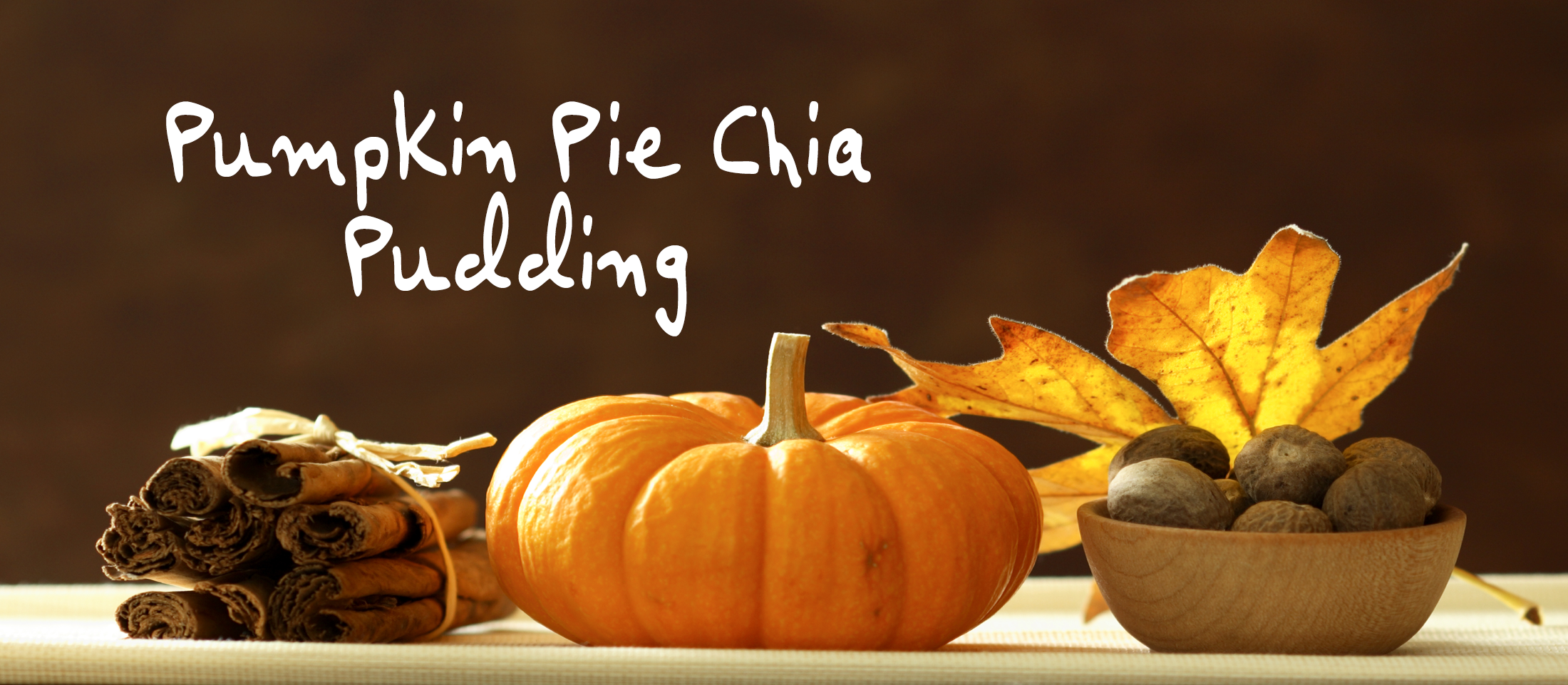 Goodbye Pumpkin Spice Latte, Hello Pumpkin Pie Chia Pudding