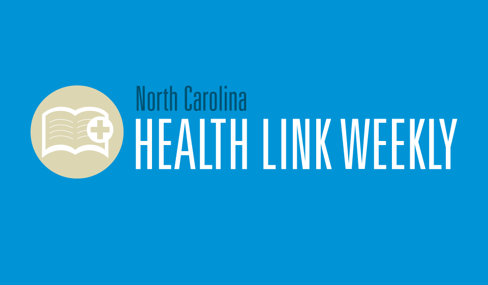 North Carolina Health Link Weekly – April 20, 2015
