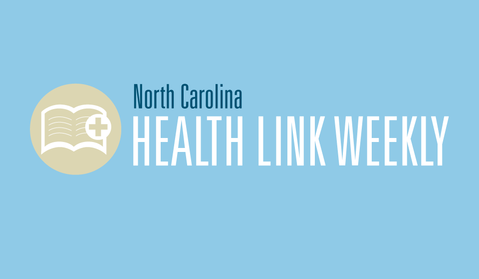 North Carolina Health Link Weekly – June 9, 2015