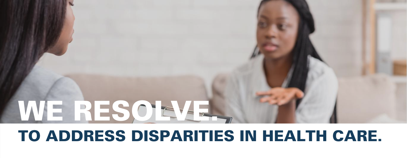 "Graphic reads: ""We resolve to address disparities in health care."""