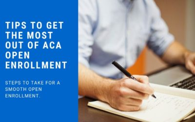 TIPS TO GET THE MOST OUT OF ACA OPEN ENROLLMENT